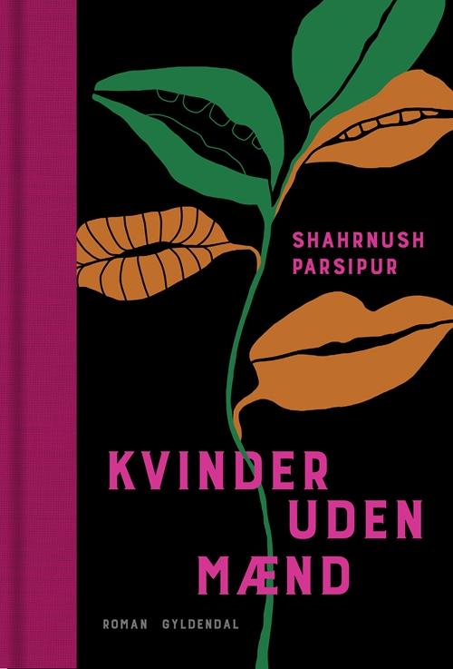 Gyldendal Skala: Kvinder uden mænd - Shahrnush Parsipur - Bøger - Gyldendal - 9788702274745 - 7/6-2019