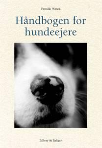 Håndbogen for hundeejere - Pernille Westh - Bøger - Billesø & Baltzer - 9788778420749 - 28/6-2001