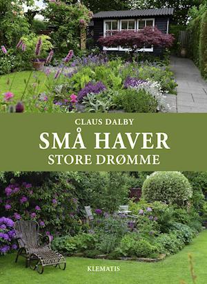 SMÅ HAVER - store drømme - Claus Dalby - Bøger - Klematis - 9788771393750 - 1/4-2019