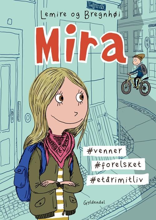 Mira: Mira 1 - Mira. #venner #forelsket #etårimitliv - Sabine Lemire - Bøger - Gyldendal - 9788702219760 - 24/5-2017