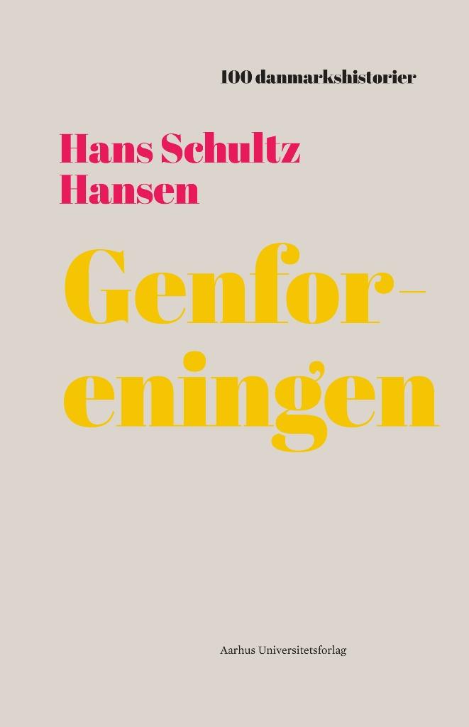 100 danmarkshistorier 28: Genforeningen - Hans Schultz Hansen - Bøger - Aarhus Universitetsforlag - 9788771849769 - 2/12-2019