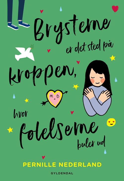 Brysterne er det sted på kroppen, hvor følelserne buler ud - Pernille Nederland - Bøger - Gyldendal - 9788702304770 - 21/8-2020