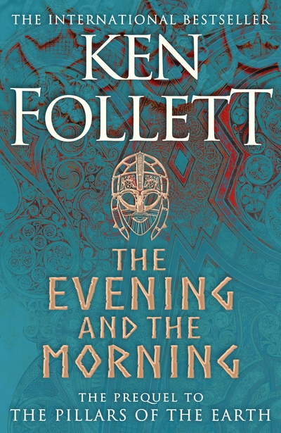 The Evening and the Morning: The Prequel to The Pillars of the Earth, A Kingsbridge Novel - Ken Follett - Bøger - Pan Macmillan - 9781447278788 - 15/9-2020