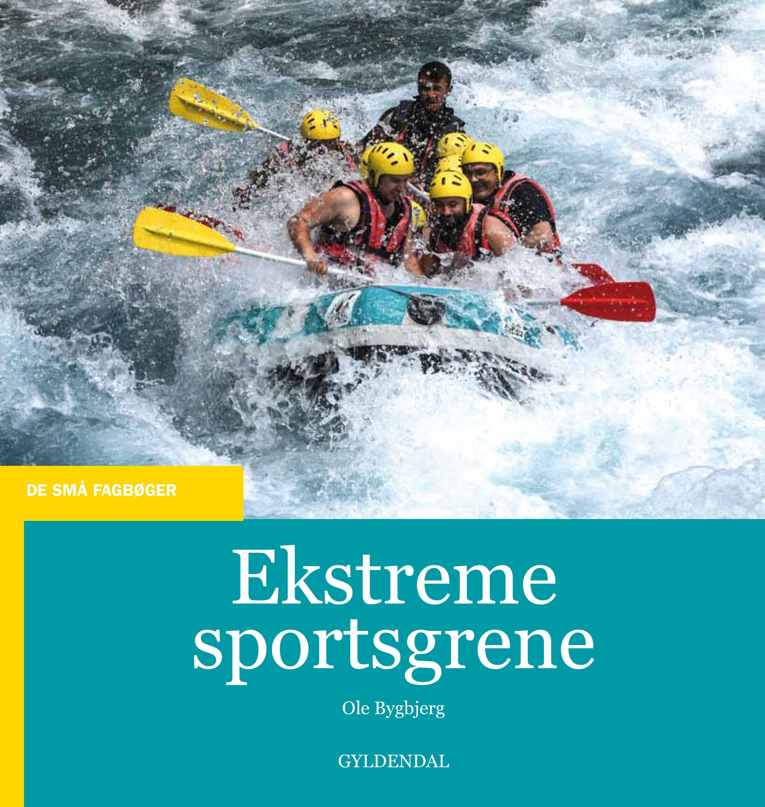 De små fagbøger: Ekstreme sportsgrene - Ole Bygbjerg - Bøger - Gyldendal - 9788702307788 - 2/7-2020