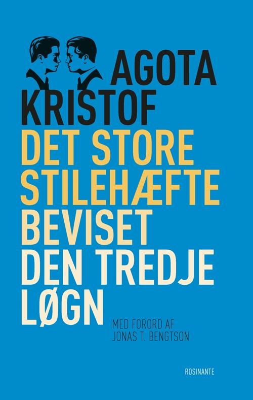 Det store stilehæfte, Beviset, Den tredje løgn - Agota Kristof - Bøger - Rosinante - 9788763848800 - 23/2-2017