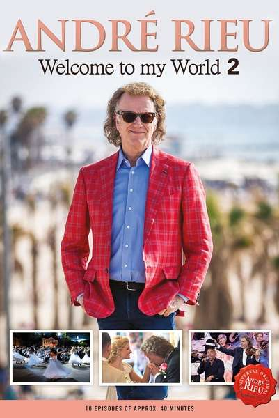 Welcome to My World 2 - Andre Rieu - Film - UNIVERSAL - 7444754878806 - 15/8-2019