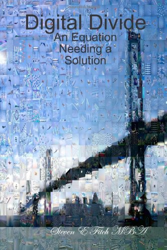 Digital Divide: an Equation Needing a Solution - Steven E Fitch Mba - Bøger - Lulu.com - 9781430305811 - 31/12-1969
