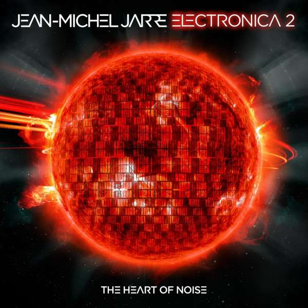 Electronica 2: The Heart of Noise - Jean-Michel Jarre - Musik - Sony Owned - 0888751966819 - 6/5-2016