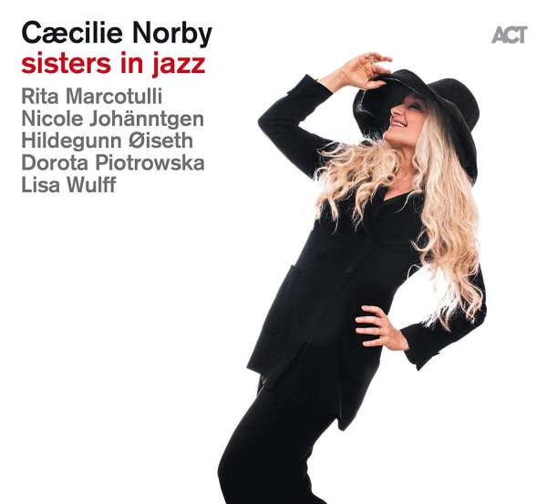 Sisters in Jazz - Caecilie Norby - Musik - ACT - 0614427973825 - 25/1-2019