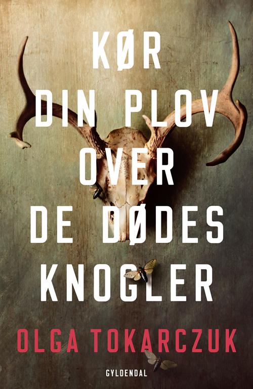 Kør din plov over de dødes knogler - Olga Tokarczuk - Bøger - Gyldendal - 9788702291827 - 22/10-2019