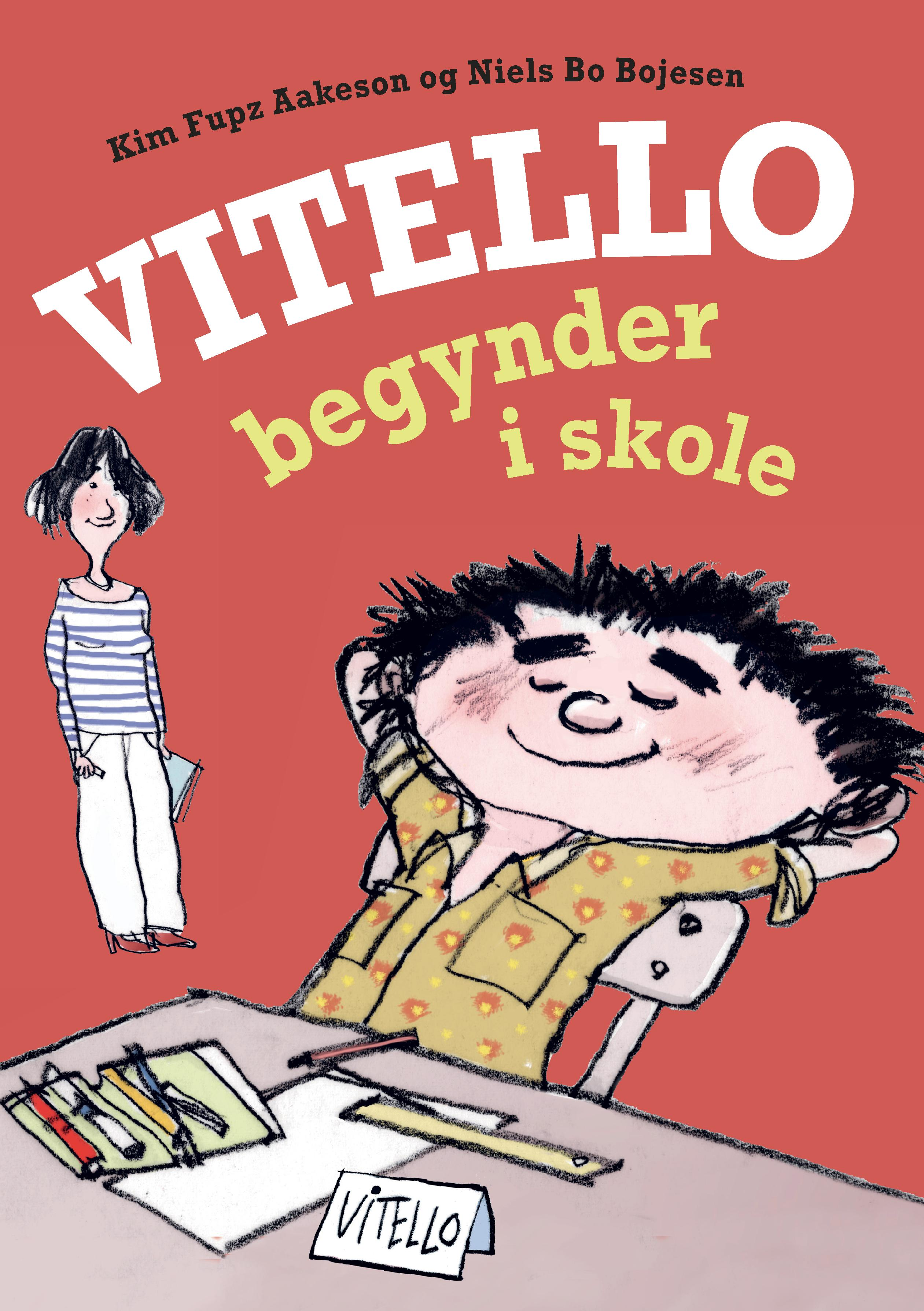 Vitello: Vitello begynder i skole - Kim Fupz Aakeson; Niels Bo Bojesen - Bøger - Gyldendal - 9788702295832 - 23/3-2020