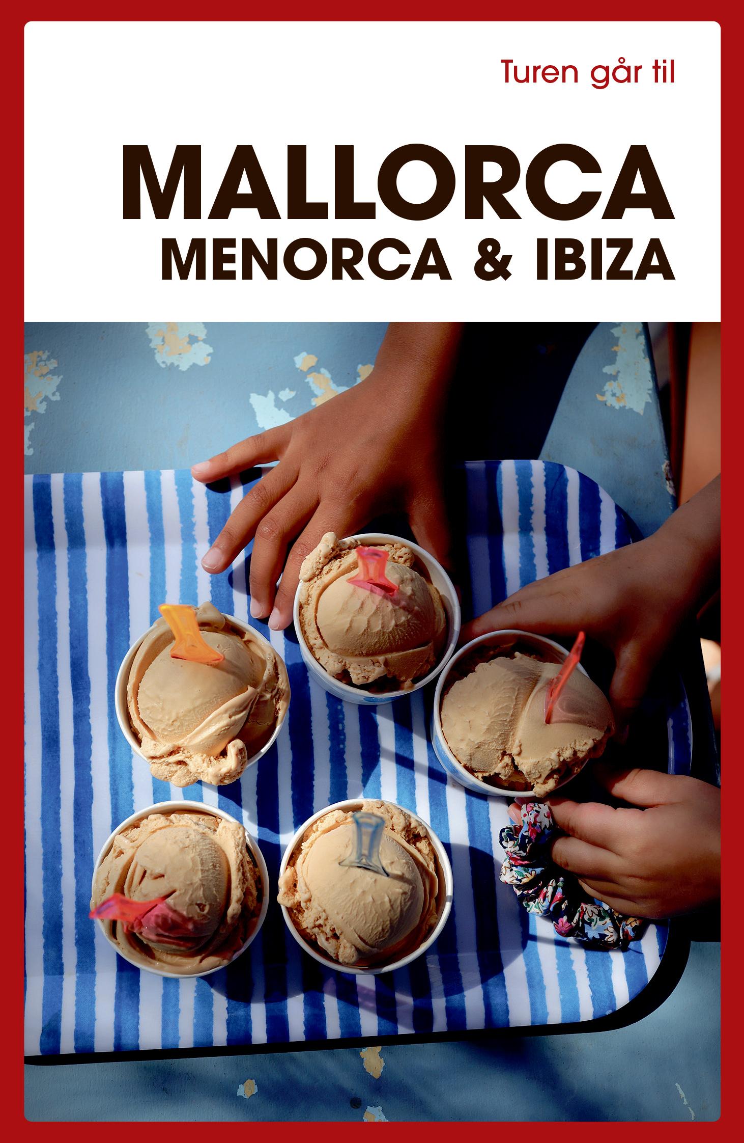 Turen Går Til: Turen går til Mallorca, Menorca & Ibiza - Jytte Flamsholt Christensen - Bøger - Politikens Forlag - 9788740055832 - 1/7-2020