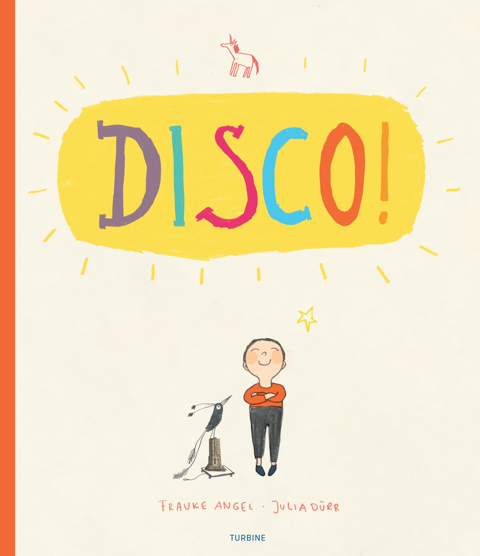 Disco! - Frauke Angel - Bøger - Turbine - 9788740662832 - 13/7-2020