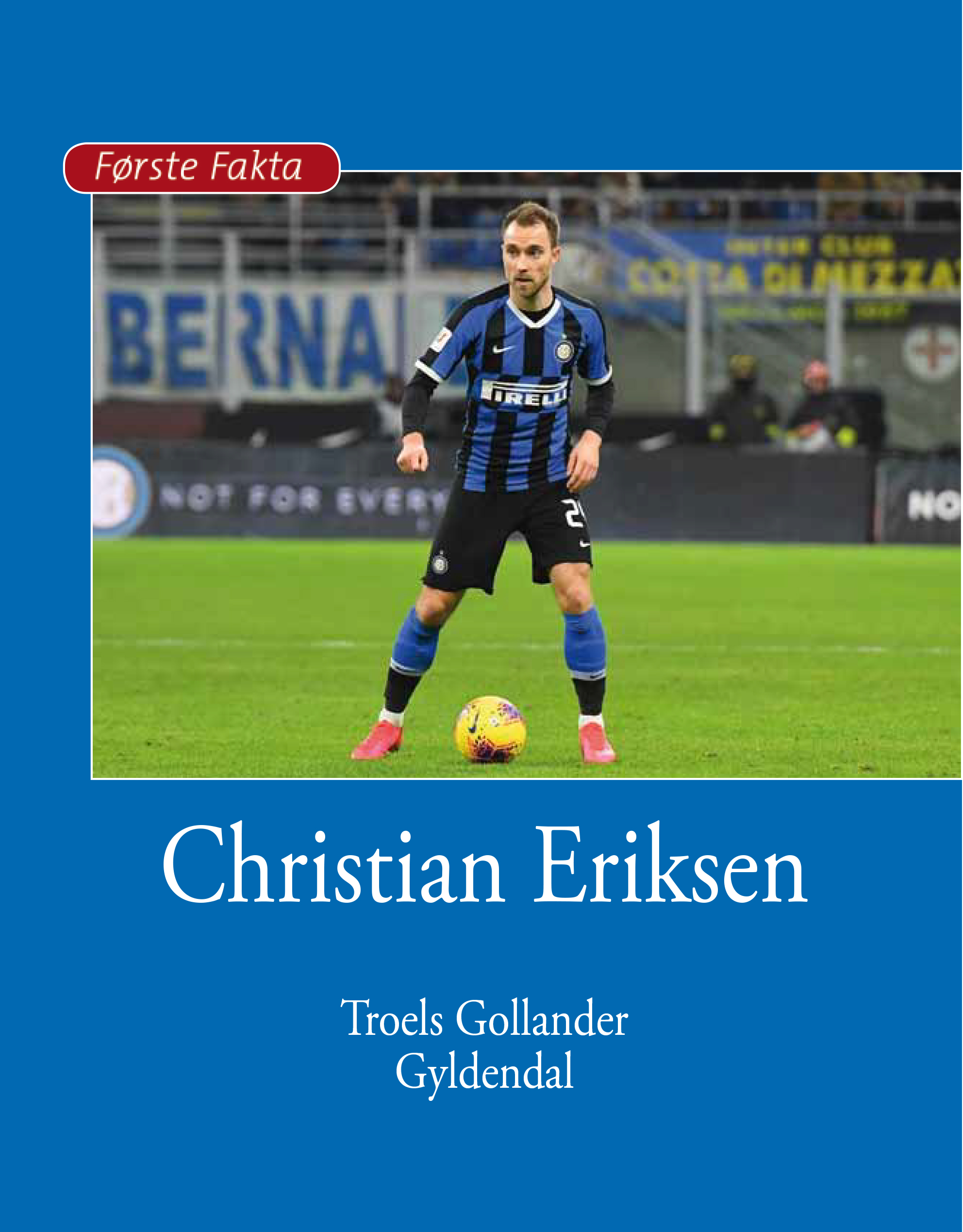 Første Fakta: Christian Eriksen - Troels Gollander - Bøger - Gyldendal - 9788702277838 - 9/3-2020