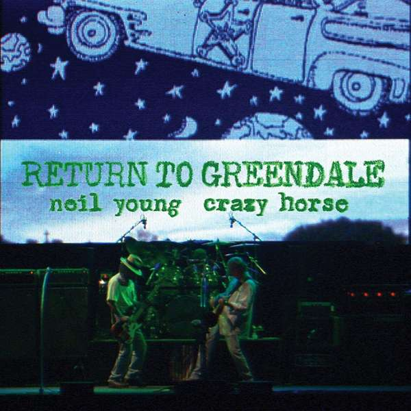 Return to Greendale - Neil Young - Musik - REPRISE - 0093624893851 - 6/11-2020
