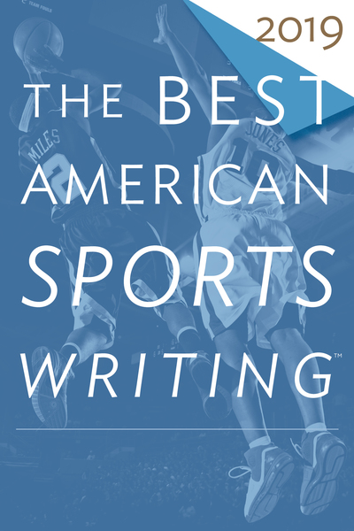 The Best American Sports Writing 2019 - The Best American Series (R) -  - Bøger - HMH Books - 9781328507853 - 1/10-2019