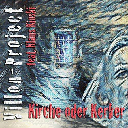 Kirche Oder Kerker - Villon-project Feat. Klaus Kinski - Musik - VISUA - 4260466399858 - 1/8-2018