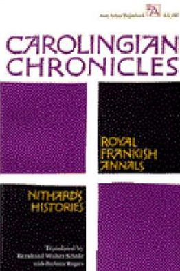 Carolingian Chronicles: Royal Frankish Annals and Nithard's Histories - Ann Arbor Paperbacks - Bernhard Walter Scholz - Bøger - The University of Michigan Press - 9780472061860 - 23/1-1970
