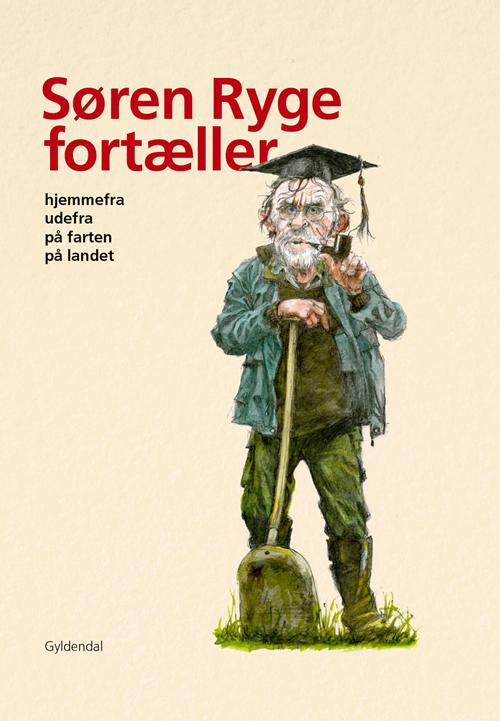 Søren Ryge fortæller - Søren Ryge Petersen - Bøger - Gyldendal - 9788702306873 - 1/10-2020