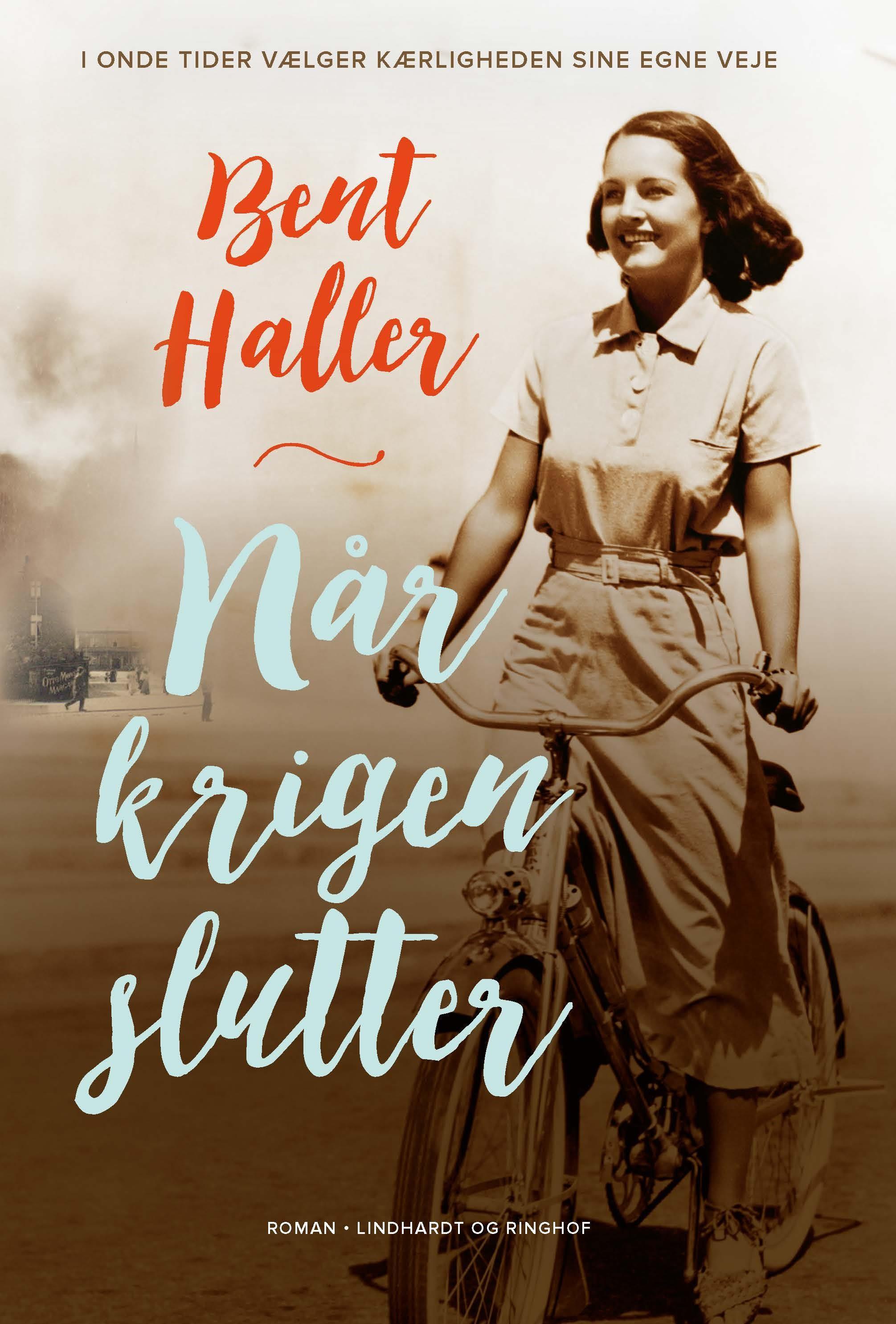 Når krigen slutter - Bent Haller - Bøger - Lindhardt og Ringhof - 9788711901878 - 9/11-2018