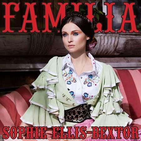 Familia - Sophie Ellis Bextor - Musik - EBGB'S - 5060243327888 - 9/9-2016