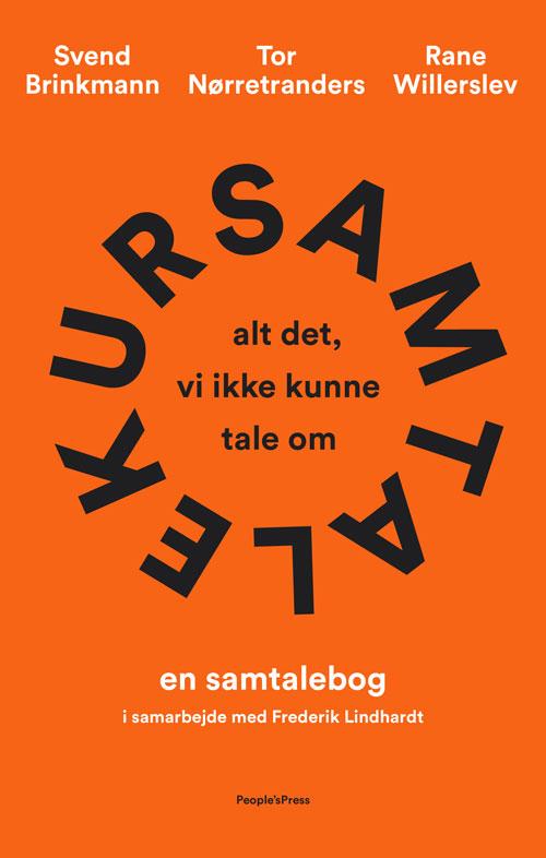Samtalekur - Tor Nørretranders, Rane Willerslev, Svend Brinkmann - Bøger - People'sPress - 9788770369909 - 2/10-2020