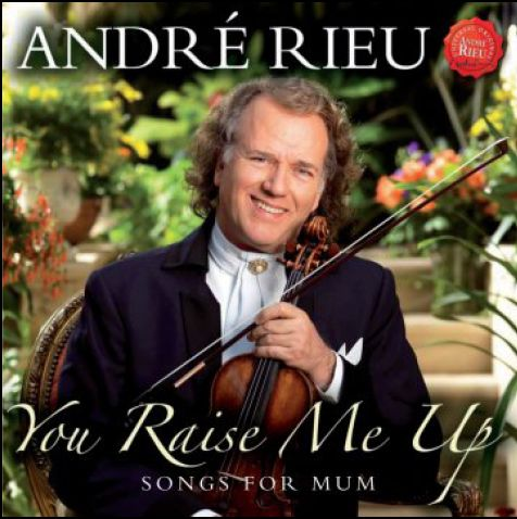 You Raise Me Up - Songs for Mum - André Rieu - Musik -  - 0602527384924 - 3/5-2010
