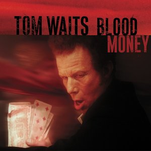 Tom Waits - Blood Money - Tom Waits - Musik - Epitaph/Anti - 8714092662924 - 26/4-2019