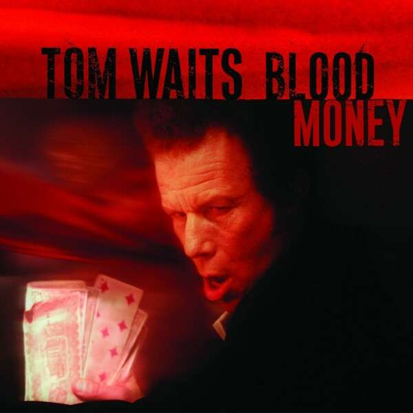 Blood Money - Tom Waits - Musik - Warner Music - 8714092662931 - 23/11-2017