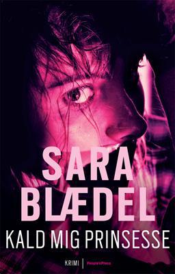 Kald mig prinsesse PB - Sara Blædel - Bøger - Peoples Press - 9788771085938 - 12/9-2011