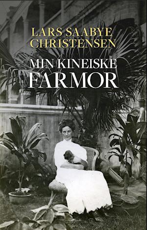 Min kinesiske farmor - Lars Saabye Christensen - Bøger - Forlaget Grif - 9788793661943 - 21/8-2020