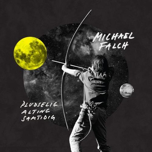 Pludselig Alting Samtidig - Michael Falch - Musik -  - 0602557194951 - 11/11-2016