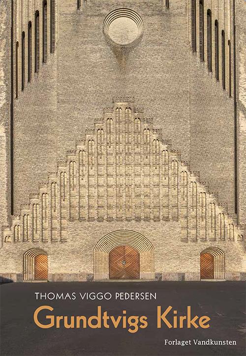Grundtvigs Kirke og det aristokratiske primtal - Thomas Viggo Pedersen - Bøger - Forlaget Vandkunsten - 9788776953966 - 8/9-2020