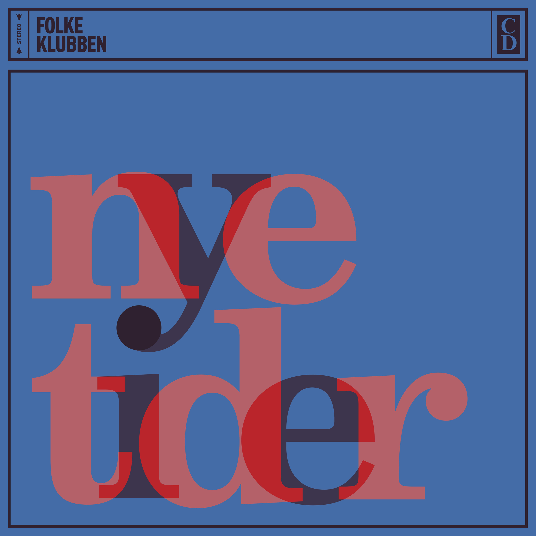 Nye Tider - Folkeklubben - Musik - ArtPeople - 5707435603985 - 15/4-2013