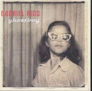 Ghostboy - Gabriel Rios - Musik - PETROL - 5425006585989 - 12/4-2004