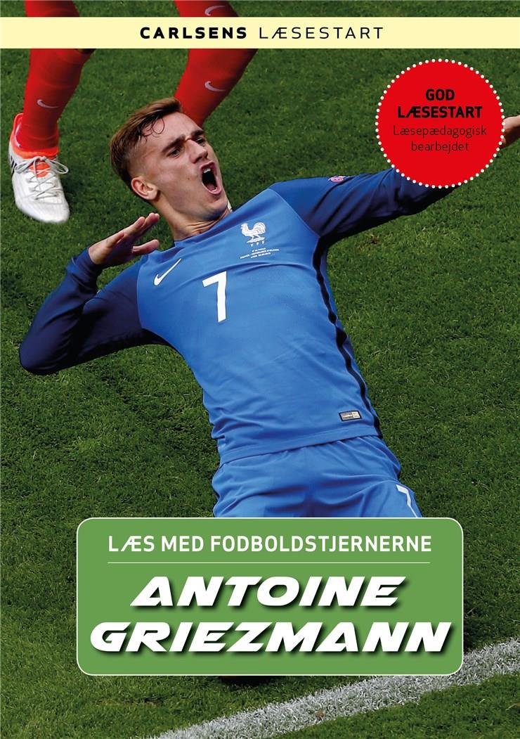 Læs med fodboldstjernerne: Læs med fodboldstjernerne - Antoine Griezmann - Christian Mohr Boisen - Bøger - CARLSEN - 9788711908990 - 22/1-2019