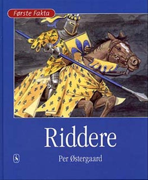 Første Fakta: Riddere - Per Østergaard - Bøger - Gyldendal - 9788702006995 - 1/5-2003